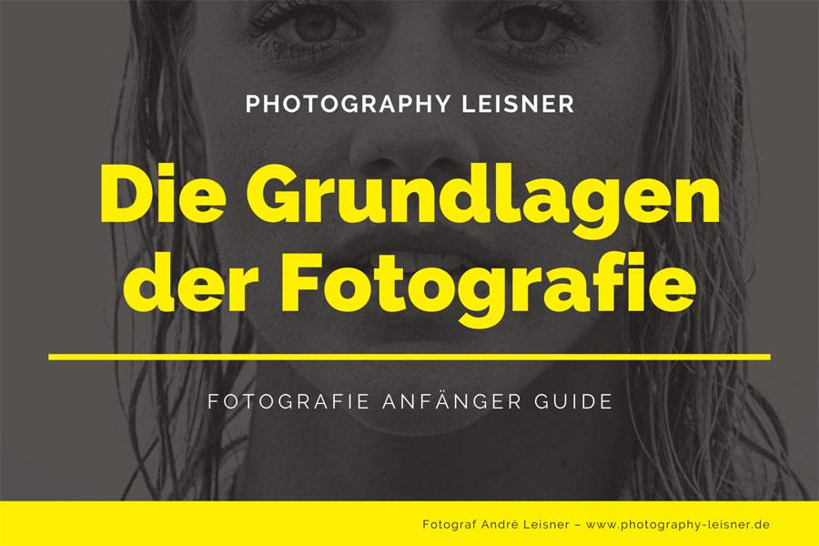Fotografie Anfänger Guide