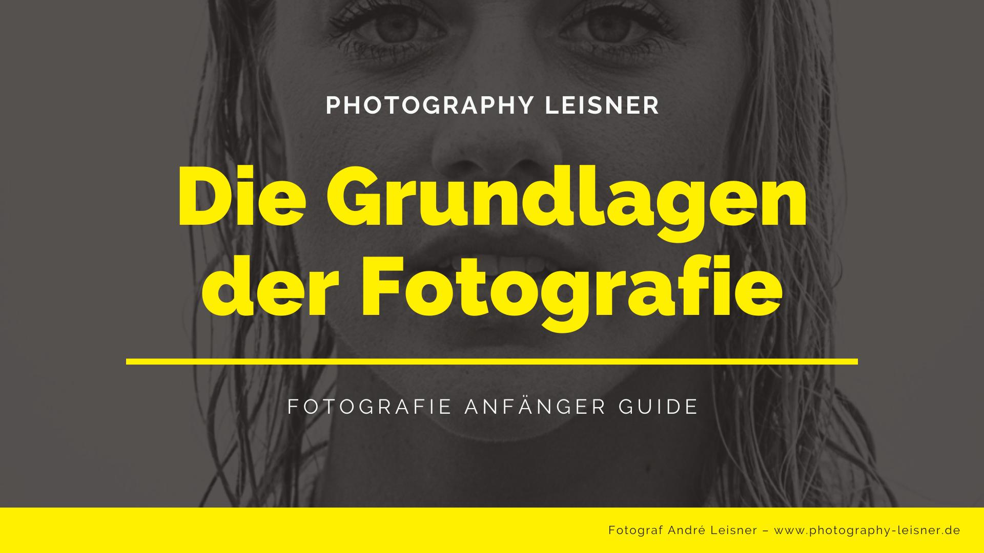 Grundlagen der Fotografie Guide